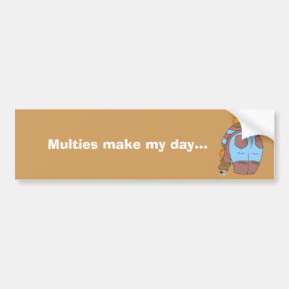 Multies make my day bumper sticker