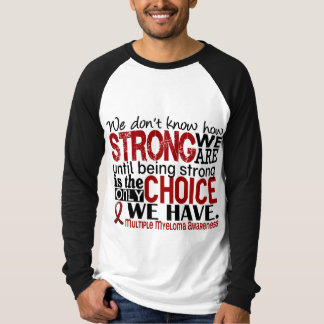 Multiple Myeloma How Strong We Are T-Shirt
