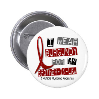 MULTIPLE MYELOMA I Wear Burgundy Brother-In-Law 6 Cm Round Badge