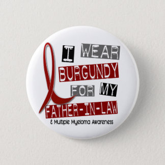 MULTIPLE MYELOMA I Wear Burgundy Father-In-Law 6 Cm Round Badge