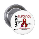 Multiple Myeloma I WEAR BURGUNDY FOR ME 43 Pin