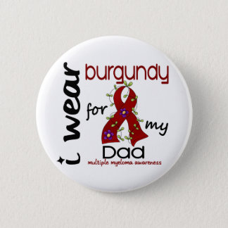 Multiple Myeloma I WEAR BURGUNDY FOR MY DAD 43 6 Cm Round Badge
