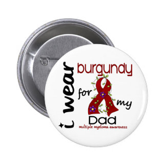 Multiple Myeloma I WEAR BURGUNDY FOR MY DAD 43 6 Cm Round Badge
