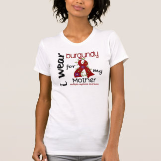 Multiple Myeloma I WEAR BURGUNDY FOR MY MOTHER 43 T Shirts