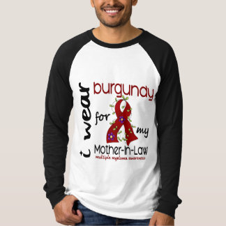 Multiple Myeloma I WEAR BURGUNDY FOR MY MOTHER-IN- T-Shirt