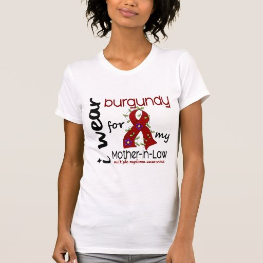Multiple Myeloma I WEAR BURGUNDY FOR MY MOTHER-IN- Tshirts