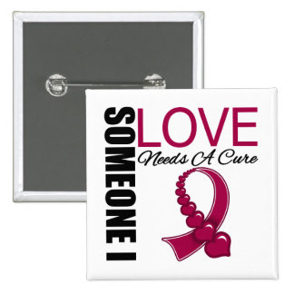 Multiple Myeloma Someone I Love Needs A Cure 15 Cm Square Badge