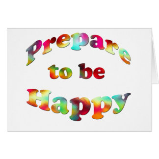 MULTIPLE PRODUCTS-PREPARE TO BE HAPPY GREETING CARD