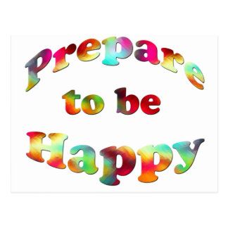 MULTIPLE PRODUCTS-PREPARE TO BE HAPPY POSTCARD
