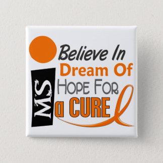 Multiple Sclerosis BELIEVE DREAM HOPE 15 Cm Square Badge