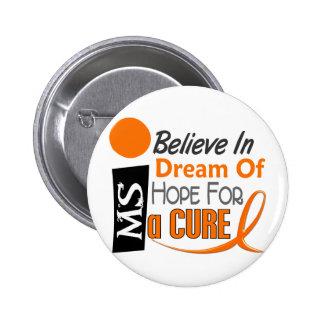 Multiple Sclerosis BELIEVE DREAM HOPE 6 Cm Round Badge