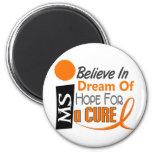 Multiple Sclerosis BELIEVE DREAM HOPE Fridge Magnets