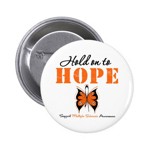 Multiple Sclerosis Hold On To Hope Pinback Button