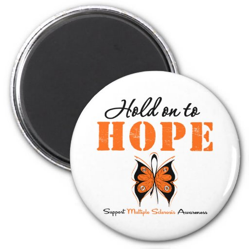 Multiple Sclerosis Hold On To Hope Refrigerator Magnets