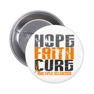 Multiple Sclerosis HOPE FAITH CURE 6 Cm Round Badge