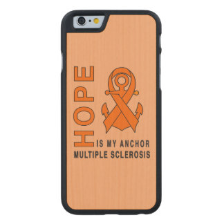 Multiple Sclerosis: Hope is My Anchor! Carved® Maple iPhone 6 Slim Case