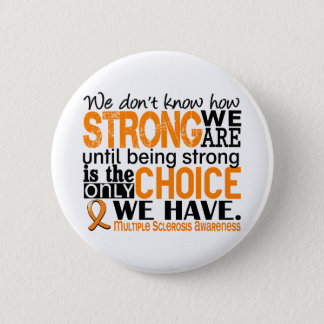 Multiple Sclerosis How Strong We Are 6 Cm Round Badge