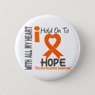 Multiple Sclerosis I Hold On To Hope 6 Cm Round Badge