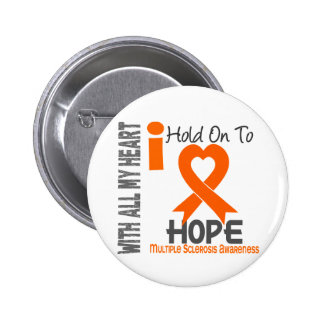 Multiple Sclerosis I Hold On To Hope 6 Cm Round Badge