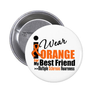 Multiple Sclerosis I Wear Orange For My Best Frien 6 Cm Round Badge