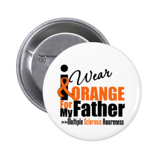 Multiple Sclerosis I Wear Orange For My Father 6 Cm Round Badge