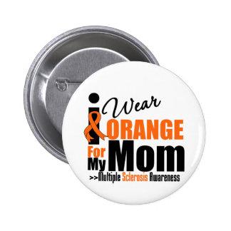 Multiple Sclerosis I Wear Orange For My Mom 6 Cm Round Badge