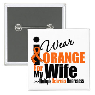 Multiple Sclerosis I Wear Orange For My Wife 15 Cm Square Badge