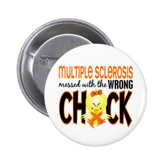 Multiple Sclerosis MS Messed With The Wrong Chick 6 Cm Round Badge
