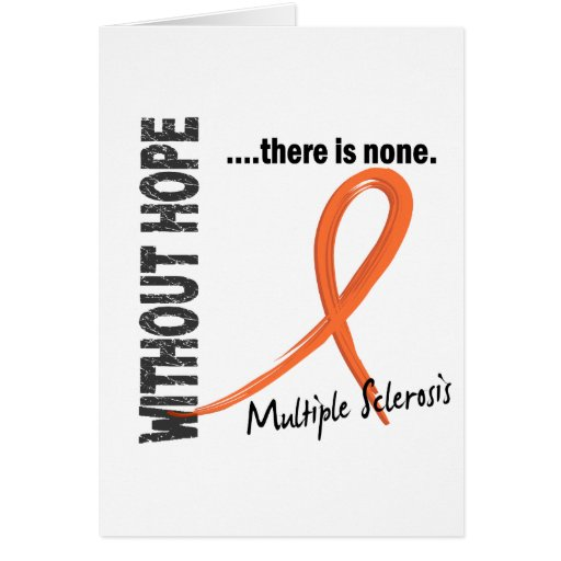 Multiple Sclerosis Without Hope 1 Greeting Cards