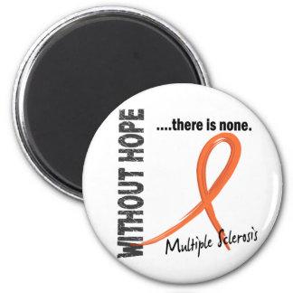 Multiple Sclerosis Without Hope 1 Fridge Magnet