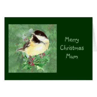 Mum, Christmas Chickadee Bird & Holly Nature Art Greeting Card