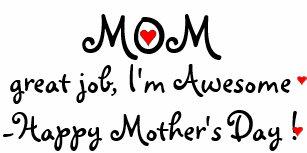 Mum Great Job Im Awesome Happy Mothers Day Mug