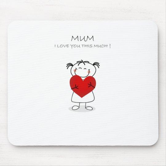 mum i love u this much mouse mat