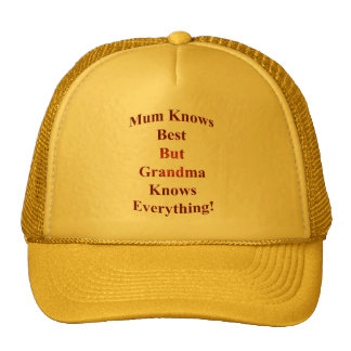 Mum Knows Best But Grandma Knows Everything! Cap