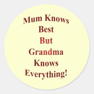 Mum Knows Best But Grandma Knows Everything! Round Sticker