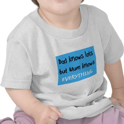 mum knows everything tshirts