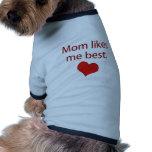 Mum likes me best doggie tee shirt