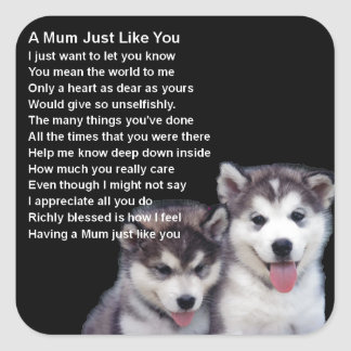 Mum Poem - Husky Dogs Square Stickers