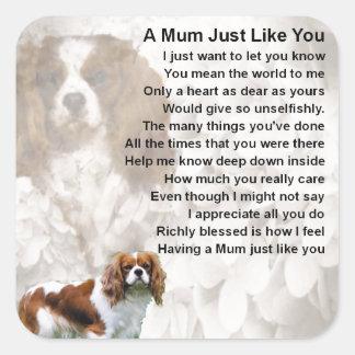 Mum Poem - King Charles Spaniel Square Sticker
