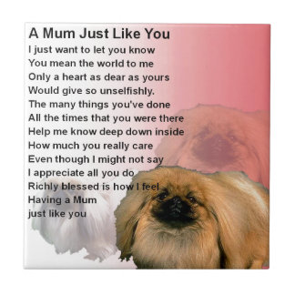 Mum Poem - Pekingese Design Tile
