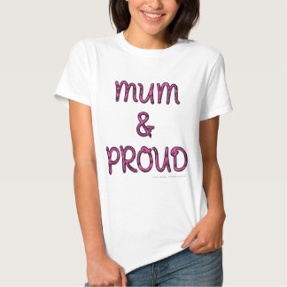 MUM & PROUD T SHIRTS