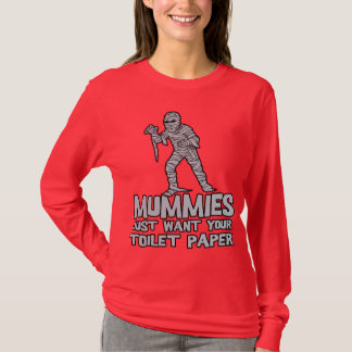 mummies just want your toilet paper funny tshirt
