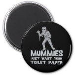 mummies just want your toilet paper funny tshirt magnets