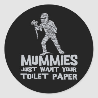 mummies just want your toilet paper funny tshirt round sticker