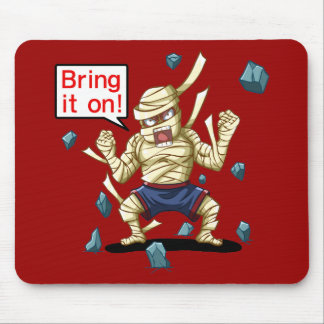 Mummy(Bring it on!) Mouse Pad