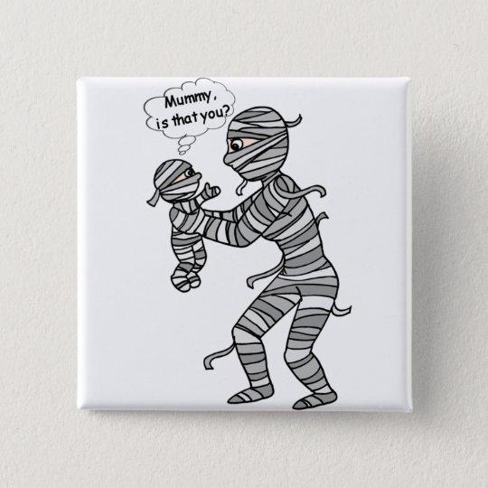 Mummy button