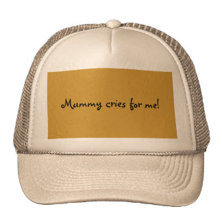 Mummy cries for me mesh hats