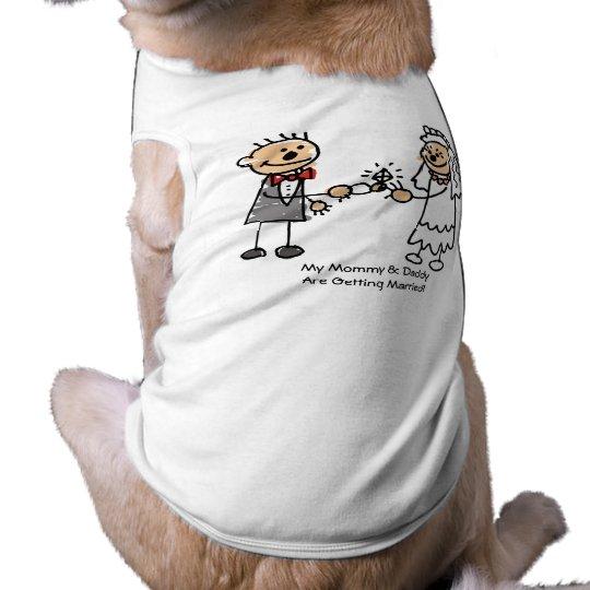 Mummy & Daddy Getting Married Dog Shirt