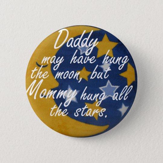 Mummy hung the stars 6 cm round badge
