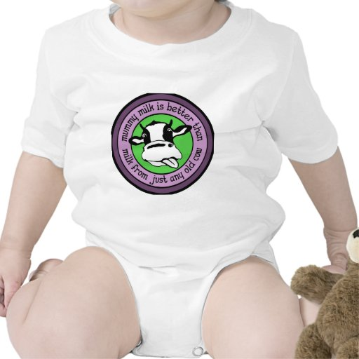 Mummy milk better than milk from just any old cow tees
